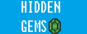 5 Hidden Gems You Should Definitely Play